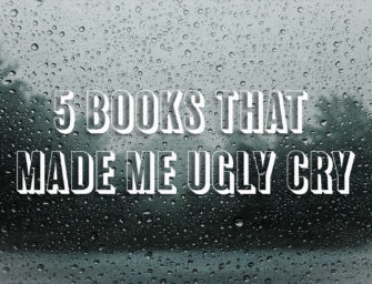 5 Books That Made Me Ugly Cry