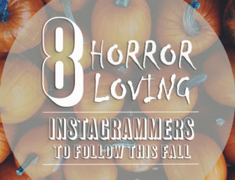 8 Horror-Loving Instagrammers to Follow this Fall